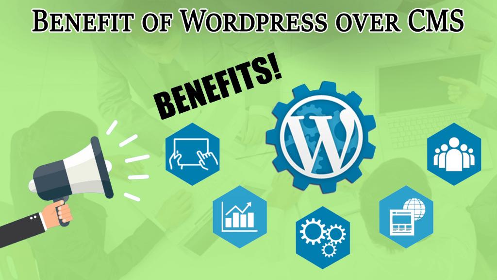 Benefits of WordPress Over CMS