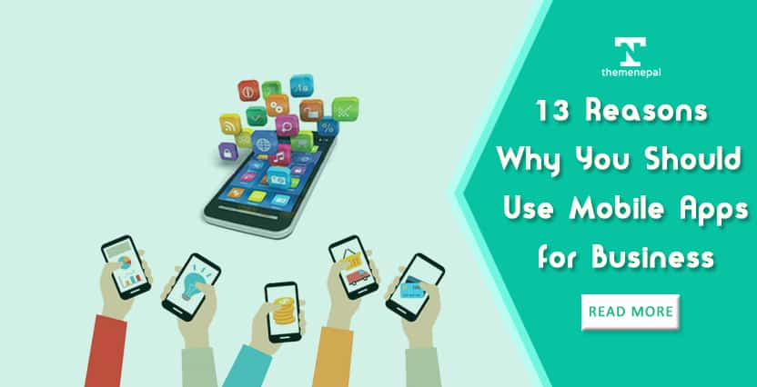 13 reasons why you should use mobile apps for business